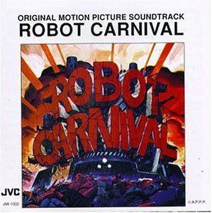 Robot Carnival: Original Motion Picture Soundtrack (1987 Anime Film)