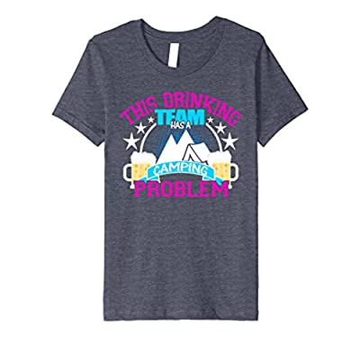 My Drinking Team Has a Camping Problem - Funny Camping Shirt