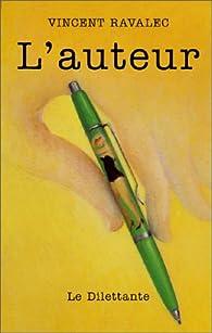 L'auteur par Vincent Ravalec