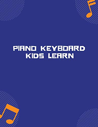 piano keyboard kids learn: Blank Sheet Music Composition and Notation Notebook /Staff Paper/Music Composing / Songwriting/Piano/Guitar/Violin/Keyboard ... manuscript notebook wide staff (S (Casio 61 Key Full Size Lighted Keyboard)
