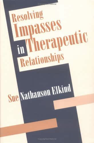 Resolving Impasses in Therapeutic Relationships