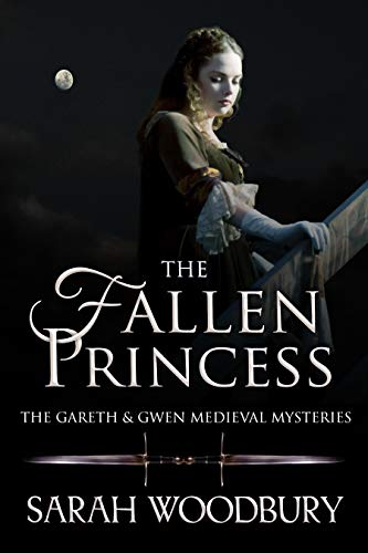 The Fallen Princess (The Gareth & Gwen Medieval Mysteries Book 4) ()