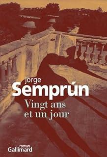 Vingt ans et un jour : roman, Semprun, Jorge