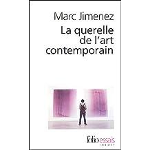 QUERELLE DE L'ART CONTEMPORAIN (LA)