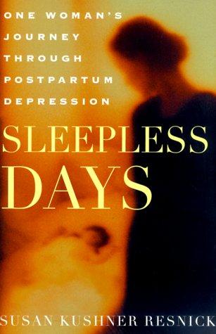 Sleepless Days: One Woman's Journey Through Postpartum Depression