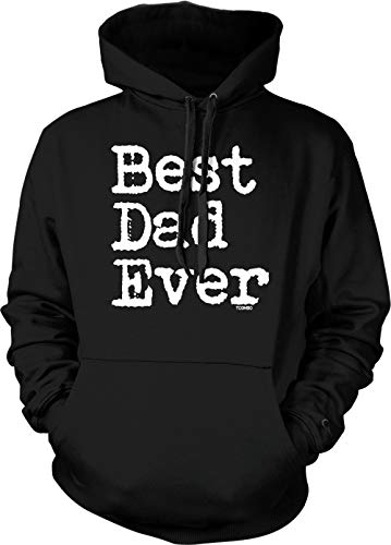 Best Dad Ever - Father's Day Papa Unisex Hoodie Sweatshirt (Black, Large)