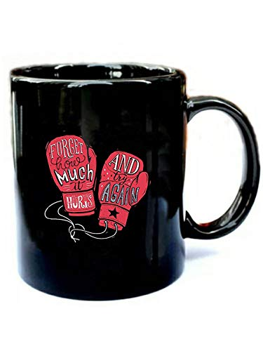 Boxing Gloves Forget How Much It Hurts - Funny Gift Black 15oz Ceramic Cozy Coffee Mug]()