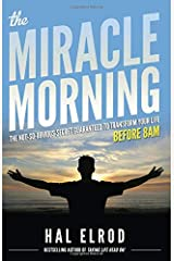 The Miracle Morning: The Not-So-Obvious Secret Guaranteed to Transform Your Life (Before 8AM) Paperback