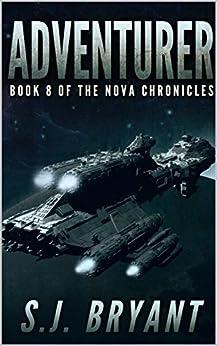 Adventurer (The Nova Chronicles Book 8) by [Bryant, S.J.]