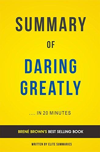 Elite Summaries - Summary of Daring Greatly: by Brené Brown | Includes Analysis