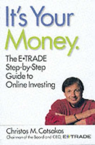 Its Your Money  The E Trade Step By Step Guide To Online Investing
