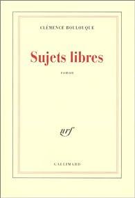Sujets libres par Clémence Boulouque