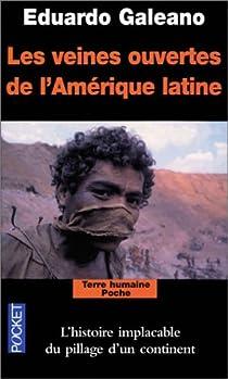 Les veines ouvertes de l'Amérique latine par Galeano