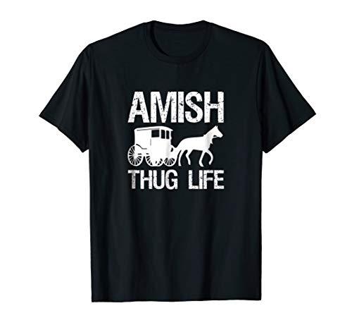 Amish Thug Life - Horse & Buggy Gangster T Shirt