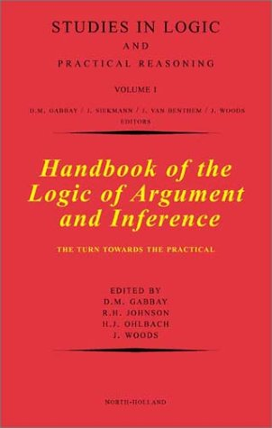 Handbook of the Logic of Argument and Inference: The Turn Towards the Practical (Volume 1) (Studies in Logic and Practic