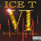 Ice T VI: Return Of The Real