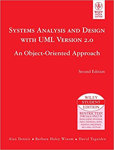Systems Analysis and Design with UML Version 2.0: An Object Oriented Approach
