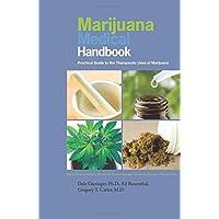 Marijuana Medical Handbook: Practical Guide to Therapeutic Uses of Marijuana