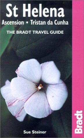 St Helena - Ascension - Tristan da Cunha: The Bradt Travel Guide PDF
