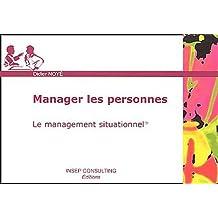 MANAGER LES PERSONNES : LE MANAGEMENT SITUATIONNEL
