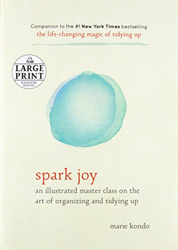 Spark Joy: An Illustrated Master Class on the Art of Organizing and Tidying Up (Random House Large Print)