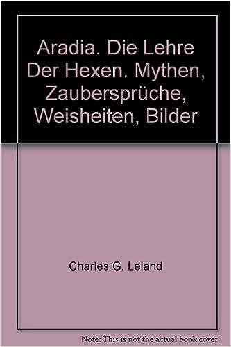 Mythen, Zaubersprüche, Weisheiten, Bilder: Charles G. Leland:  9783881670470: Amazon.com: Books