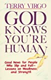 God Knows You're Human, Terry Virgo, 0939159228