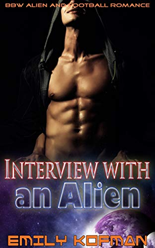 Interview with an Alien: BBW Alien and Football Romance