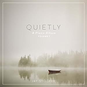 Quietly, A Piano Album – Instrumental album From the creators of Scripture Lullabies