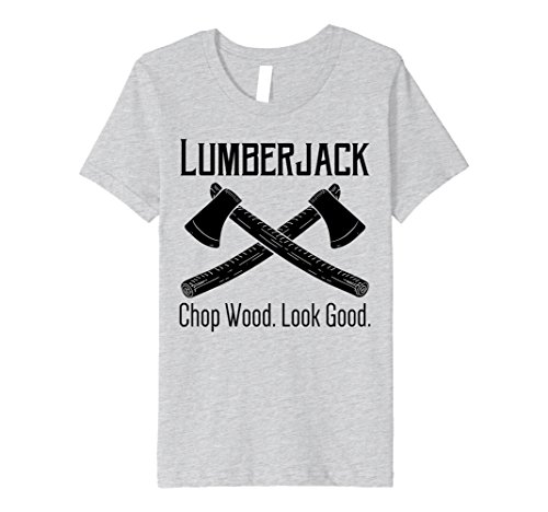 Woodcutter Halloween Costume (Kids Lumberjack. Chop Wood. Look Good T-Shirt 4 Heather Grey)