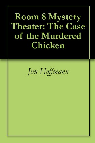 Room 8 Mystery Theater: The Case of the Murdered Chicken
