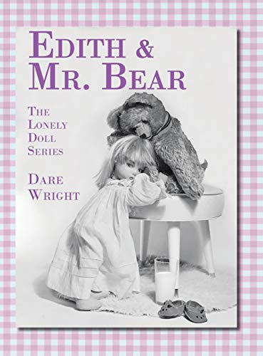 Edith And Mr. Bear (The Lonely Doll Series)