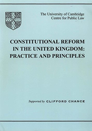 Constitutional Reform in the UK: Principles and Practice