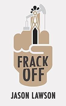 Frack Off by [Lawson, Jason]