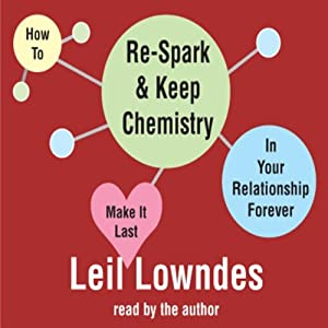 How to Re-Spark and Keep Chemistry in Your Relationship Forever Audiobook