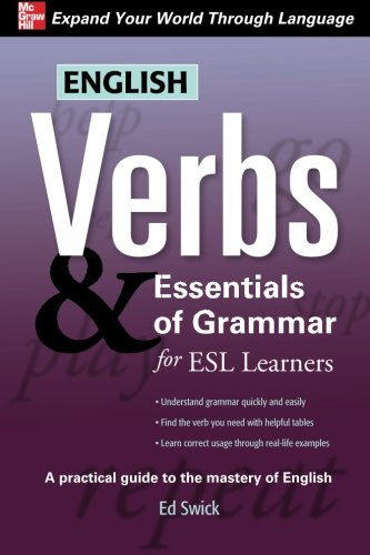 English Verbs & Essentials of Grammar for ESL Learners (Verbs and Essentials of Grammar Series)