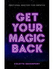 Get Your Magic Back: Emotional Mastery for Empaths
