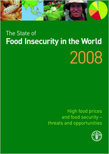 The State of Food Insecurity in the World 2008: High food prices and food security - threats and opportunities ebook