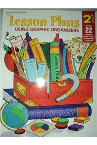 Lesson Plans Using Graphic Organizers G2;Lesson Plans Using Graphic Org ()
