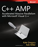 C++ AMP: Accelerated Massive Parallelism with Microsoft Visual C++ Front Cover