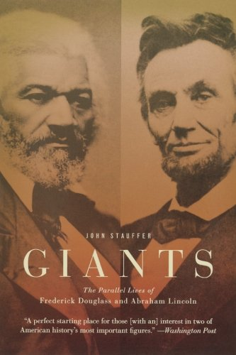 Giants: The Parallel Lives of Frederick Douglass and Abraham Lincoln