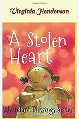 A Stolen Heart (The Abundant Blessings Series) Paperback