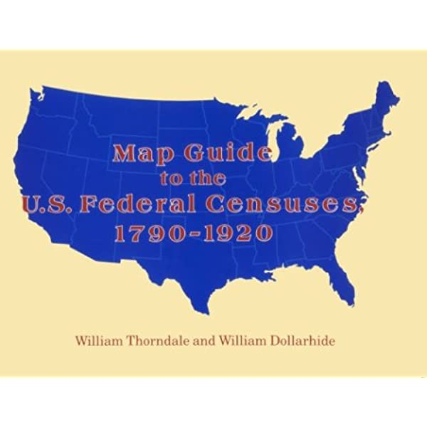 Map Guide To The Us Federal Censuses Map Guide to the U.S. Federal Censuses, 1790 1920: William