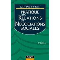 Pratique des relations et négociations sociales. 2ème édition