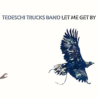 Let Me Get By (Deluxe Edition) de Tedeschi Trucks Band en Amazon ...