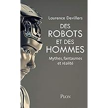Des robots et des hommes: Mythes, fantasmes et réalité