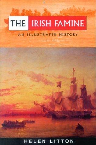 The Irish Famine: An Illustrated History