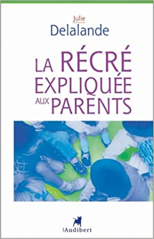 Download La Récré expliquée aux parents pdf, epub ebook