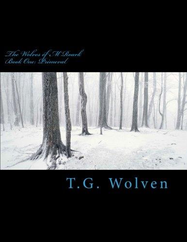 The Wolves of M'Roark: Book One: Primeval (Volume 1)