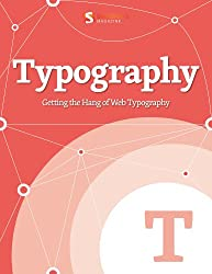 Getting the Hang of Web Typography (Smashing eBook Series 6)